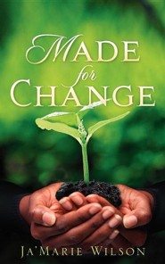 Made for Change  -     By: Ja'marie Wilson