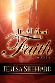 It's All about Faith  -     By: Teresa Sheppard