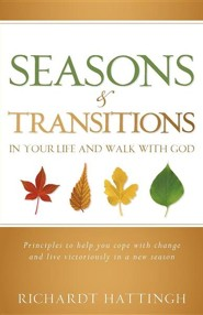 Seasons & Transitions in Your Life and Walk with God  -     By: Richard Hattingh