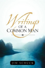 Writings of a Common Man  -     By: Jim Schuck