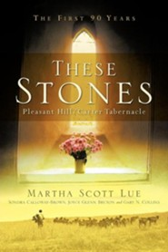 These Stones: Pleasant Hill/Carter Tabernacle  -     By: Martha Scott Lue