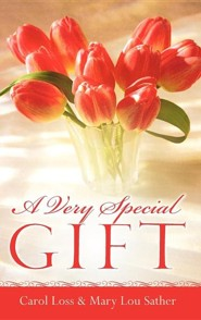 A Very Special Gift  -     By: Carol Loss, Mary Lou Sather