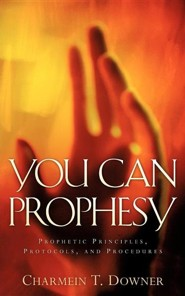 You Can Prophesy  -     By: Charmein T. Downer