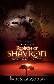 The Judges Chronicles: Rebirth of Shavron (Second Edition)  -     By: Ivan Sugarwood