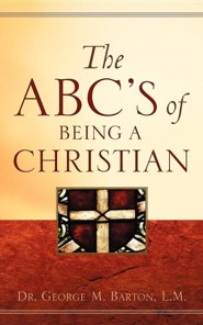 The ABC's of Being a Christian  -     By: L.M. George Barton