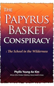 The Papyrus Basket  -     By: Phyllis Young-Ae Kim