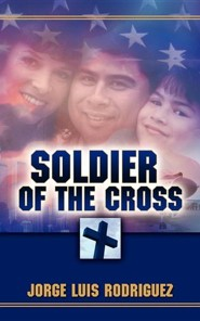 Soldier of the Cross  -     By: Jorge Luis Rodriguez