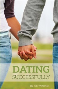 Dating Successfully  -     By: Jeff Warner