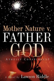 Mother Nature V. Father God  -     By: Lawson Riddle