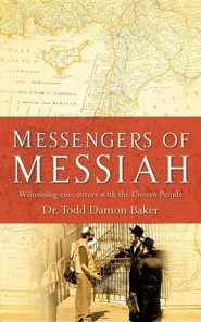 Messengers of Messiah  -     By: Todd D. Baker