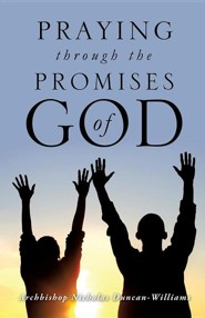 Praying Through the Promises of God  -     By: Archbishop Nicholas Duncan-Williams