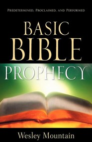 Basic Bible Prophecy  -     By: Wesley Mountain