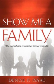 Show Me a Family  -     By: Denise P. Isaac