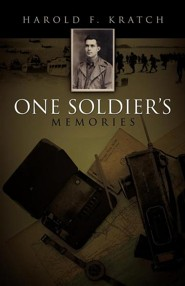 One Soldier's Memories  -     By: Harold F. Kratch
