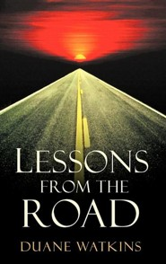 Lessons from the Road  -     By: Duane Watkins