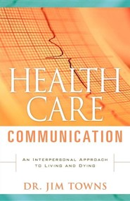 Health Care Communication  -     By: Jim Towns