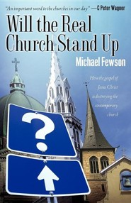 Will the Real Church Stand Up  -     By: Michael Fewson