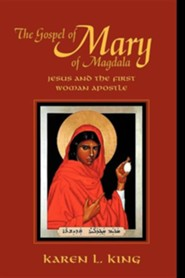 The Gospel of Mary of Magdala  -     By: Karen L. King