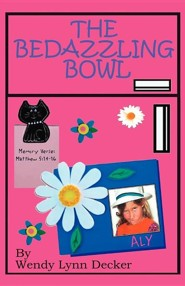 The Bedazzling Bowl  -     By: Wendy Lynn Decker