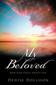 My Beloved  -     By: Denise Dollison