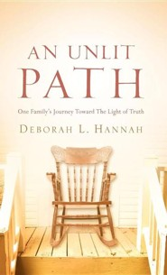 An Unlit Path  -     By: Deborah L. Hannah