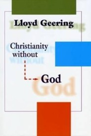 Christianity Without God  -     By: Lloyd George Geering