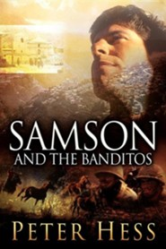 Samson and the Banditos  -     By: Peter Hess
