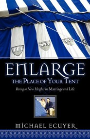 Enlarge the Place of Your Tent  -     By: Michael Ecuyer