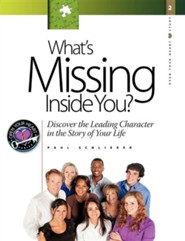 What's Missing Inside You?  -     By: Paul Schlieker