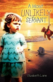 A Most Unlikely Servant  -     By: Elizabeth Lane