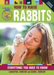 How to Raise Rabbits: Everything You Need to Know  -     By: Samantha Johnson, Daniel Johnson