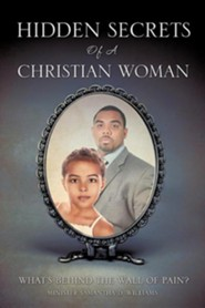 Hidden Secrets of a Christian Woman  -     By: Minister Samantha D. Williams