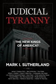 Judicial Tyranny: The New Kings of America  -     By: Mark Sutherland, Dave Meyer, William J. Federer