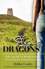 Slaying Dragons  -     By: Debbie Cowles