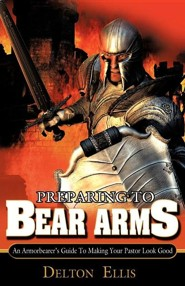 Preparing to Bear Arms  -     By: Delton Ellis
