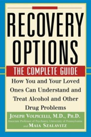 Recovery Options: The Complete Guide  -     By: Joseph Volpicelli, Maia Szalavitz