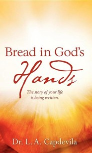Bread in God's Hands  -     By: L.A. Capdevila