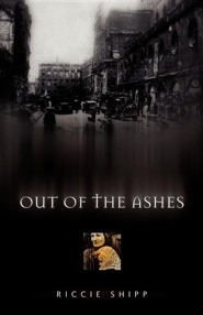 Out of the Ashes  -     By: Riccie Shipp
