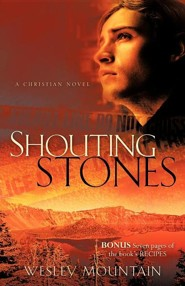 Shouting Stones  -     By: Wesley Mountain