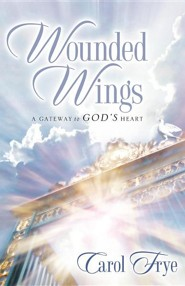 Wounded Wings  -     By: Carol Frye
