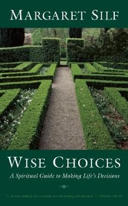 Wise Choices: A Spiritual Guide to Making Life's Decisions