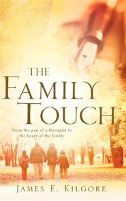 The Family Touch  -     By: James E. Kilgore