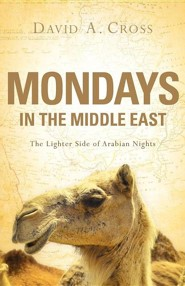 Mondays in the Middle East  -     By: David A. Cross