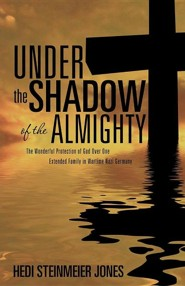 Under the Shadow of the Almighty  -     By: Hedi Steinmeier Jones