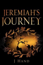 Jeremiah's Journey  -     By: J. Hand