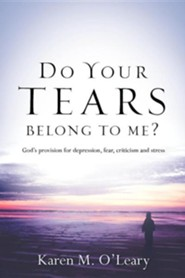 Do Your Tears Belong to Me?  -     By: Karen M. O'Leary