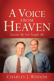 A Voice from Heaven  -     By: Charles J. Wisdom