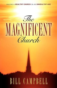The Magnificent Church  -     By: Bill Campbell