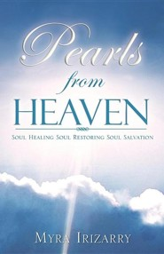 Pearls from Heaven  -     By: Myra Irizarry