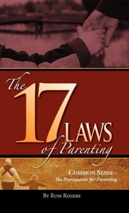 The 17 Laws of Parenting  -     By: Russ Rogers